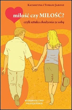 Okładka książki miłość czy MIŁOŚĆ? czyli sztuka chodzenia ze sobą