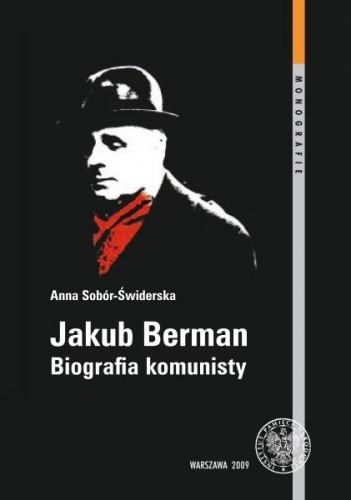 Okładka książki Jakub Berman. Biografia komunisty