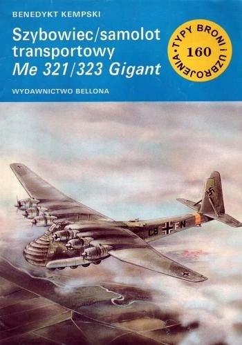 Okładka książki Szybowiec/samolot transportowy Me 321/323 Gigant