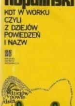 Kot wworku czyli zdziejów powiedzeń inazw - Władysław Kopaliński