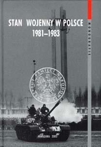 Okładka książki Stan wojenny w Polsce 1981–1983