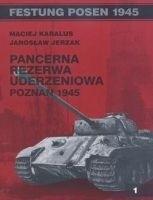 Okładka książki Pancerna Rezerwa Uderzeniowa. Poznań 1945