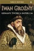 Okładka książki Iwan Groźny. Krwawy twórca Imperium