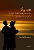 Okładka książki Życie intymno-emocjonalne osób starszych
