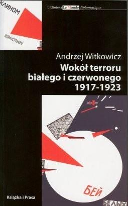 Okładka książki Wokół terroru białego i czerwonego 1917-1923