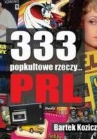 333 popkultowe rzeczy... PRL
