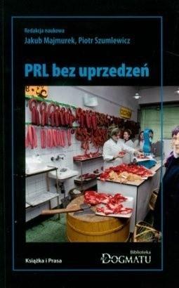 Okładka książki PRL bez uprzedzeń