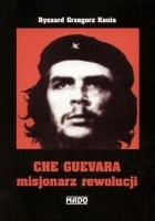 Che Guevara misjonarz rewolucji