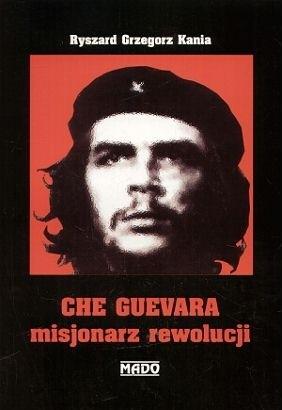 Okładka książki Che Guevara misjonarz rewolucji
