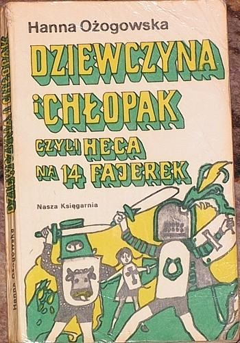 Okładka książki Dziewczyna i chłopak czyli heca na 14 fajerek