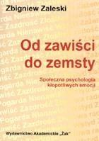 Okładka książki Od zawiści do zemsty: Społeczna psychologia kłopotliwych emocji