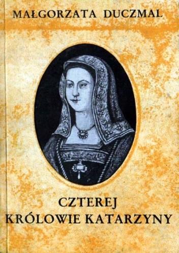 Okładka książki Czterej królowie Katarzyny