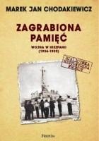 Zagrabiona pamięć. Wojna w Hiszpanii 1936-1939