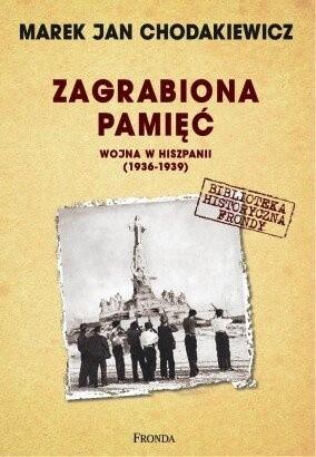 Okładka książki Zagrabiona pamięć. Wojna w Hiszpanii 1936-1939