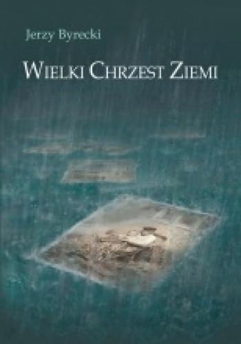 Okładka książki Wielki Chrzest Ziemi
