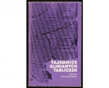 Okładka książki Tajemnice glinianych tabliczek