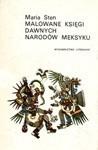 Okładka książki Malowane księgi dawnych narodów Meksyku