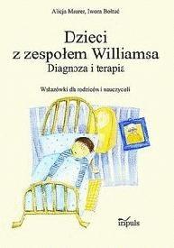 Okładka książki Dzieci z zespołem Williamsa. Diagnoza i terapia. Wskazówki dla rodziców i nauczycieli