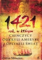 1421 rok, w którym Chińczycy odkryli Amerykę i opłynęli świat