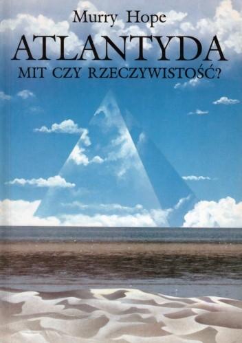 Okładka książki Atlantyda mit czy rzeczywistość