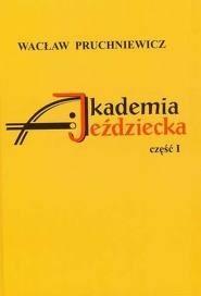 Okładka książki Akademia Jeździecka. Cz. 1