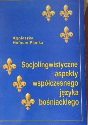 Okładka książki Socjolingwistyczne aspekty współczesnego języka bośniackiego