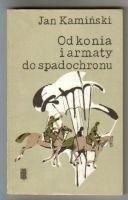 Okładka książki Od konia i armaty do spadochronu. Wspomnienia uczestnika II wojny światowej