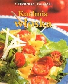 Okładka książki Kuchnia włoska. Z kuchennej półeczki