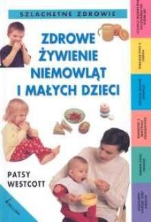 Okładka książki Zdrowe żywienie niemowląt i małych dzieci