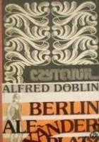 Berlin Alexanderplatz: dzieje Franciszka Biberkopfa