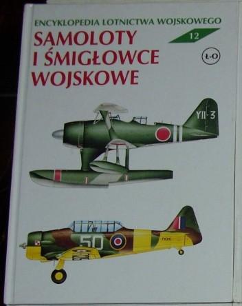 Okładka książki Encyklopedia lotnictwa wojskowego - Samoloty i śmigłowce