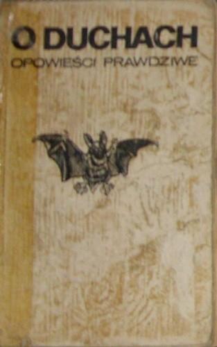 Okładka książki O duchach opowieści prawdziwe