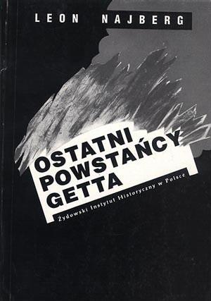 Okładka książki Ostatni powstańcy getta