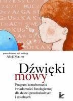 Okładka książki Dźwięki mowy. Program kształtowania świadomości fonologicznej dla dzieci przedszkolnych i szkolnych