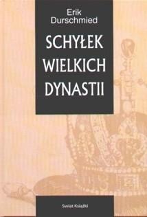Erik Durschmied - Schyłek wielkich dynastii