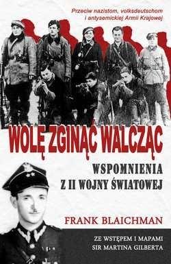 Okładka książki Wolę zginąć walcząc. Wspomnienia z II wojny światowej.