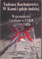 Okładka książki W Komi i gdzie indziej. Wspomnienia z pobytu w ZSRR (1939-1942)