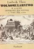 Okładka książki Wolnomularstwo w Europie Środkowo-Wschodniej w XVIII i XIX wieku