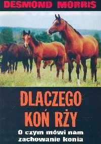 Okładka książki Dlaczego koń rży. O czym mówi nam zachowanie konia
