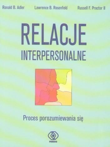 Okładka książki Relacje interpersonalne : proces porozumiewania się