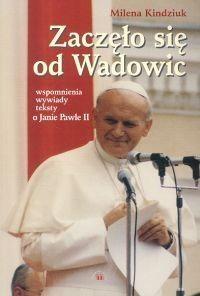 Okładka książki Zaczęło się od Wadowic
