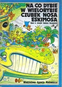 Okładka książki Na co dybie w wielorybie czubek nosa Eskimosa