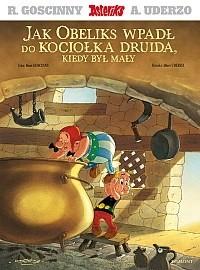 Okładka książki Jak Obeliks wpadł do kociołka druida, kiedy był mały