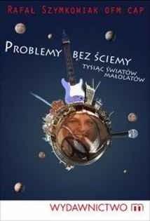 Okładka książki Problemy bez ściemy. Tysiąc światów małolatów