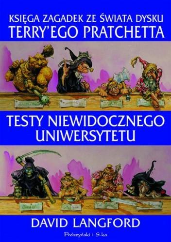 Okładka książki Testy Niewidocznego Uniwersytetu: Księga zagadek ze Świata Dysku Terry'ego Pratchetta