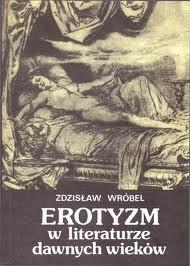 Okładka książki Erotyzm w literaturze dawnych wieków