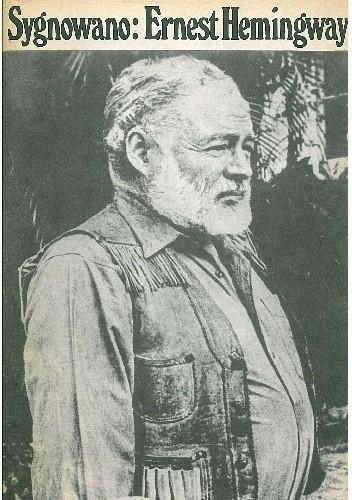 Okładka książki Sygnowano: Ernest Hemingway. Artykuły i reportaże 1920-1956