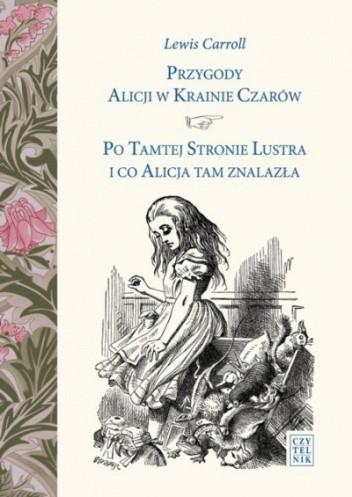 Okładka książki Przygody Alicji w Krainie Czarów. Po Tamtej Stronie Lustra i co Alicja tam znalazła
