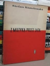 Okładka książki Z muzyką przez lata - zbiór esejów