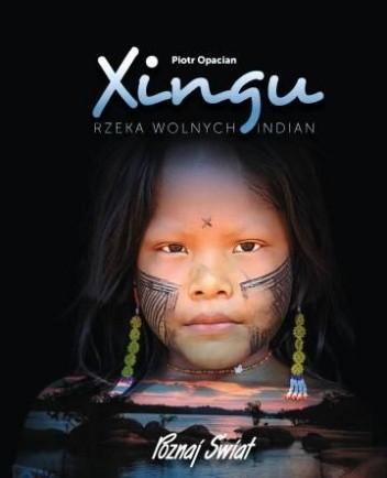 Okładka książki Xingu. Rzeka wolnych Indian.